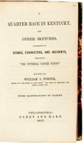 Books:Literature Pre-1900, [Literature]. Group of Three Titles Bound in One Volume. Includes:William T. Porter, editor. Quarter Race in Kentuc...