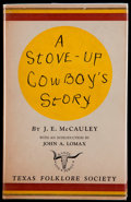Books:Americana & American History, [Tom Lea]. James Emmit McCauley. SIGNED. A Stove-Up Cowboy'sStory. Austin: Texas Folklore Society, 1943....