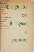 Books:Books about Books, Wilder Bentley. LIMITED. The Printer to the Poet. [Berkeley: The Archetype Berkeley, 1937]....