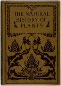 Books:Natural History Books & Prints, Anton Kerner von Marilaun. F. W. Oliver, translator. The Natural History of Plants: Their Forms, Growth, Reproduction, a...