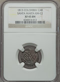 Colombia, Colombia: Santa Marta 1/4 Real 1813 XF45 Brown NGC,...