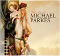 Books:Art & Architecture, The Art of Michael Parkes. Introduction by John Russell Taylor. The Netherlands: Michael Parkes, 2006. ...