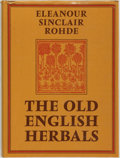 Books:Medicine, Eleanor Sinclair Rohde. LIMITED. The Old English Herbals.London: The Minerva Press, 1972....
