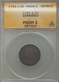 1793 1/2 C -- Corroded -- ANACS. Poor 1 Details. NGC Census: (2/131). PCGS Population (0/10). Mintage: 35,334. Numismedi...