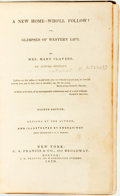 Books:Literature Pre-1900, [Caroline M. Kirkland]. A New Home - Who'll Follow? Or, Glimpsesof Western Life. New York: C.S. Francis & Co., 1850...