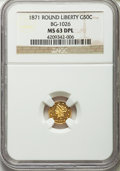California Fractional Gold , 1871 50C Liberty Round 50 Cents, BG-1026, Low R.4, MS63 Deep MirrorProoflike NGC....