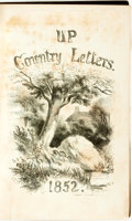 Books:Literature Pre-1900, [Lewis William Mansfield]. Up-Country Letters. New York:D. Appleton and Company, 1852. . ...