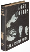 Books:Horror & Supernatural, Clark Ashton Smith. Lost Worlds. Sauk City: Arkham, 1941....