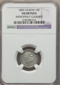Coins of Hawaii, 1883 10C Hawaii Ten Cents -- Improperly Cleaned -- NGC Details. AU.NGC Census: (23/228). PCGS Population (60/281). Mintage...