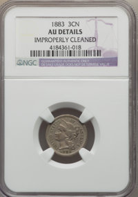 1883 3CN -- Improperly Cleaned -- NGC Details. AU. NGC Census: (1/32). PCGS Population (11/68). Mintage: 4,000. Numismed...