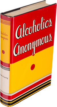 [Alcoholics Anonymous]. Alcoholics Anonymous. The Story of How Many Thousands of Men and Women Have Recovered f