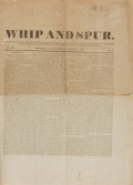 Books:Periodicals, [Political Newspapers]. Single Issue of The Whip and Spur.Vol. I, No. XII. March 19, 1839. . ...