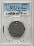 Colonials, 1820 TOKEN North West, Copper -- Environmental Damage, Holed -- PCGS Genuine. VG Details. Breen-1084, W-9252, Low R.7....