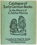 Books:Non-fiction, Hugh Wm. Davies. Catalogue of a Collection of Early German Books in the Library of C. Fairfax Murray. London: The Ho...