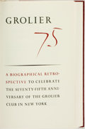 Books:Books about Books, Grolier 75: A Biographical Retrospective to Celebrate the Seventy-Fifth Anniversary of the Grolier Club in New York. [Ne...