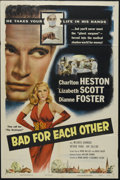 """Movie Posters:Drama, Bad For Each Other (Columbia, 1953). One Sheet (27"""" X 41""""). Drama. Directed by Irving Rapper. Starring Charlton Heston, Liza..."""