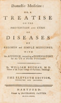 Books:Medicine, William Buchan. Domestic Medicine: or, a Treatise on the Prevention and Cure of Diseases.... Hartford: 1789....