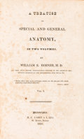 Books:Medicine, William E. Horner. A Treatise on Special and General Anatomy.... Philadelphia: 1826.... (Total: 2 Items)
