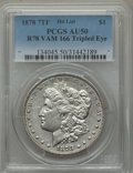 Morgan Dollars, 1878 $1 Reverse of 1878, Tripled Eye, VAM-166, AU50 PCGS. Hit List. PCGS Population (4/3). ...