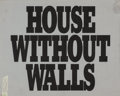 Photographs, Various Artists (20th Century). House without Walls, 1988-1991. Dye coupler, gelatin silver, and dye destruction, 1992. ...