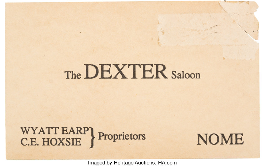 Wyatt Earp A Rare Business Card From Earp S Dexter Saloon In Nome Lot 48255 Heritage Auctions