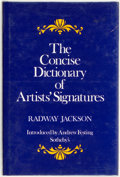 Books:Reference & Bibliography, Radway Jackson. The Concise Dictionary of Artists'Signatures. New York: Publishers of Fine Arts Books, [1981]....