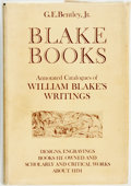 Books:Reference & Bibliography, G. E. Bentley, Jr. Blake Books: Annotated Catalogues of WilliamBlake's Writings in Illuminated Printing, in Conventiona...