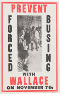 Political:Posters & Broadsides (1896-present), George Wallace: Campaign Poster on Forced Busing Issue....