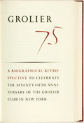 Books:Reference & Bibliography, [Bibliography]. LIMITED. Grolier 75: A Biographical Retrospective to Celebrate the Seventy-Fifth Anniversary of the Grol...
