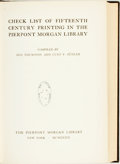 Books:Reference & Bibliography, [Early Printing]. Ada Thurston and Curt F. Bühler, editors.Check List of Fifteenth Century Printing in the PierpontMor...
