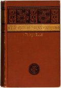Books:Literature Pre-1900, William D. Howells. The Rise of Silas Lapham. Boston:Ticknor and Company, 1885....