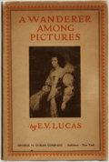 Books:Art & Architecture, E. V. Lucas. A Wanderer Among Pictures. New York: George H. Doran Company, [1924]....
