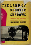 Books:Travels & Voyages, Erle Stanley Gardner. The Land of Shorter Shadows. New York: William Morrow & Company, 1948....