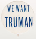 """Political:Pinback Buttons (1896-present), Harry S Truman: Scarce 1¼"""" slogan button in excellent condition. Hard to find this clean, as this variety tends to come with..."""
