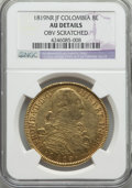 Colombia, Colombia: Ferdinand VII gold 8 Escudos 1819 NR-JF AU Details(Obverse Scratched) NGC,...