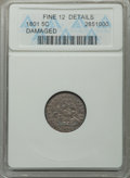 Early Half Dimes: , 1801 H10C -- Damaged -- ANACS. Fine 12 Details. NGC Census: (0/13).PCGS Population (3/40). Mintage: 27,760. Numismedia Wsl...