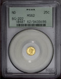 California Fractional Gold: , Undated 25C Liberty Round 25 Cents, BG-222, R.2, MS62 PCGS. Anolder holder example of this familiar Period One issue. The ...