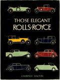 Books:Reference & Bibliography, [Automobiles, Rolls-Royce]. Lawrence Dalton. Those ElegantRolls-Royce. London: Dalton Watson Ltd, [1978]. . ...