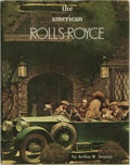 Books:Reference & Bibliography, [Automobiles, Rolls-Royce]. Arthur W. Soutter. The AmericanRolls-Royce. Providence, RI: Mowbray Company, [1976]. . ...