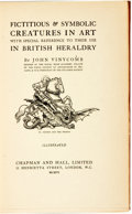 Books:Non-fiction, [Heraldry]. Fictitious & Symbolic Creatures in Art withSpecial Reference to Their Use in British Heraldry. London: ...