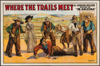 """Where the Trail Meets (1917). Stage Play Poster (28.5"""" X 42""""). Western"""