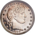 Proof Barber Quarters, 1907 25C PR67 PCGS. CAC....