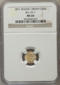 California Fractional Gold: , 1871 50C Liberty Round 50 Cents, BG-1011, R.2, MS66 NGC. NGCCensus: (8/5). PCGS Population (13/3). ...