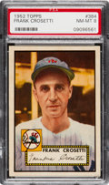 Baseball Cards:Singles (1950-1959), 1952 Topps Frank Crosetti #384 PSA NM-MT 8....