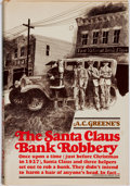 Books:Americana & American History, A. C. Greene. SIGNED. The Santa Claus Bank Robbery. NewYork: Alfred A. Knopf, 1972....