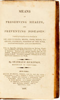 Books:Medicine, Shadrach Ricketson. Means of Preserving Health, and PreventingDiseases... New-York: Printed by Collins, Perkins...