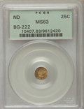 California Fractional Gold , Undated 25C Liberty Round 25 Cents, BG-222, R.2 MS63 PCGS. PCGSPopulation (120/120). NGC Census: (34/45). ...