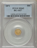 California Fractional Gold , 1871 50C Liberty Round 50 Cents, BG-1027, R.3 MS62 PCGS. PCGSPopulation (59/17). NGC Census: (9/4). ...