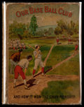 "Baseball Collectibles:Publications, 1884 ""Our Base Ball Club - And How it Won the Championship""Hardcover Book...."