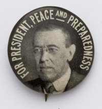 """Woodrow Wilson: Very scarce 7/8-inch design with distinctive portrait and """"Peace and Preparedness"""" slogan. Cho..."""